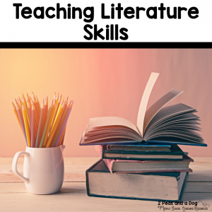Teaching literature skills to students is an important part of your English Language Arts program. Get more ready to use teaching ideas from the 2 Peas and a Dog blog.
