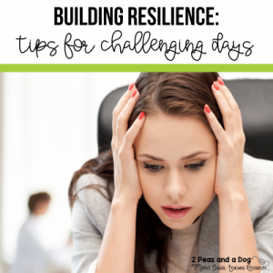"We all have ""those days"". The days where nothing you do is right and it seems like the walls are crashing down around you. Teaching is an exhausting profession. Read about tips for building up resilience and recovery on challenging days from 2 Peas and Dog. #teacherselfcare #teachers #teacherlife #teaching #newteachers"