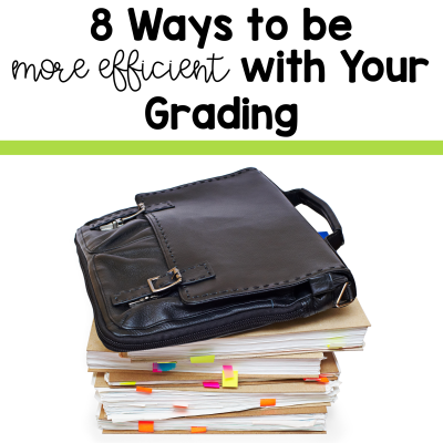 Be more efficient with your grading and marking practices with these 8 tips from 2 Peas and a Dog. #grading #marking #lessonplanning #lessonplan #teaching