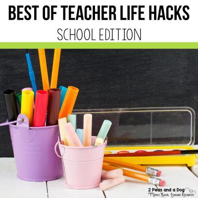 Teacher Life Hacks School Editions is a collections blog post sharing the most popular teacher life hacks that relate to school life from 2 Peas and a Dog. #lifehacks #teachers #education #classroom
