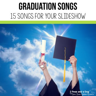 15 graduation songs for your end of the year slideshow or celebration from 2 Peas and a Dog. #endoftheyear #graduation #graduationsongs