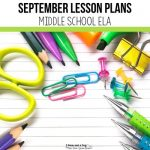 Planning your first month of school lessons can be overwhelming. Read this blog post to see what I teach during the month of September for middle school ELA. September lesson plans for middle school ELA by 2 Peas and a Dog. #middleschoolela #backtoschool #englishlanguagearts