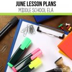 Use these June lesson plans for middle school ELA classes to help reduce your planning workload from 2 Peas and a Dog. #lessonplans #middleschoolELA #englishlanguagearts #middleschool