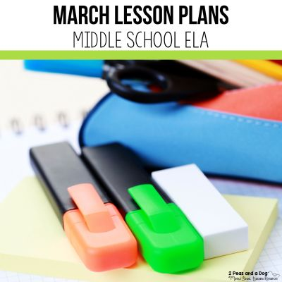 Use these March lesson plans for middle school ELA classes to help reduce your planning workload from 2 Peas and a Dog. #lessonplans #middleschoolELA #englishlanguagearts #middleschool