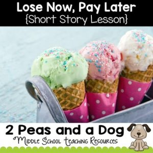 Lose Now, Pay Later Short Story Lesson