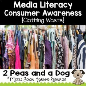 Media Literacy Consumer Awareness Lesson - Clothing Waste