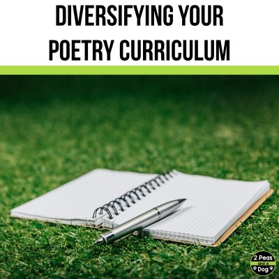 Learn manageable and actionable steps teachers can take to diversify their middle and high school poetry curriculum from 2 Peas and a Dog.