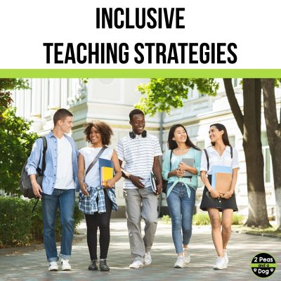 Uses these inclusive teaching strategies to help meet the needs of the learners in your classroom this year from 2 Peas and a Dog.