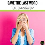 The Save The Last Word teaching strategy is a fantastic way to get all students to practise both speaking and listening in the classroom.