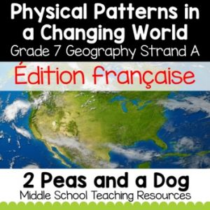 Grade 7 Geography Physical Patterns in a Changing World FRENCH