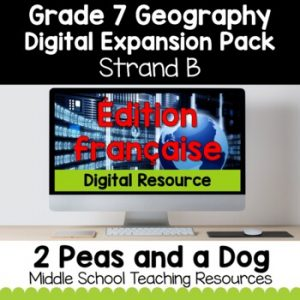 Grade 7 Geography Strand B Digital Expansion Pack FRENCH
