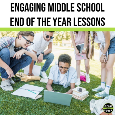 Keep students engaged with these middle school end of the year lessons that are rigorous and fun. Teachers save time by using these lessons from 2 Peas and a Dog.