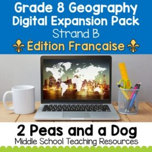 Grade 8 Geography Strand B Digital Expansion Pack FRENCH